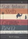 Carmine pascià, che nacque buttero e morì beduino - Gian Antonio Stella