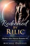 Redeemed By Rilic: Olodian Alien Warrior Romance - Mychal Daniels