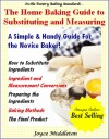 The Home Baking Guide to Substituting and Measuring (In the Pantry Baking Standards) - Joyce Middleton