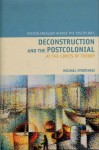 Deconstruction and the Postcolonial: At the Limits of Theory - Michael Syrotinski