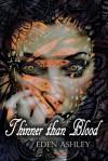 Thinner than Blood (a novelette) - Eden Ashley
