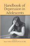 Handbook of Depression in Adolescents - Susan Nolen-Hoeksema, Lori M. Hilt