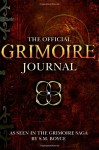 The Official Grimoire Journal: A blank journal, as seen in the Grimoire Saga by S. M. Boyce - S. M. Boyce
