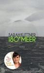 180 Grad Meer: Roman - Sarah Kuttner