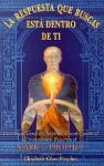 A Respuesta Que Buscas Esta Dentro de Ti: Una Guia Llena de Sentido Comun Para el Crecimiento Espiritual - Mark L. Prophet, Elizabeth Claire Prophet