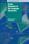 Group Dynamics in the Language Classroom - Zoltan Dornyei