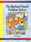 The Borland Pascal Problem Solver - Brian Long