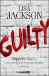 Guilty - Doppelte Rache: Ein neuer Fall für Bentz und Montoya (Ein Fall für Bentz und Montoya) - Lisa Jackson, Kristina Lake-Zapp