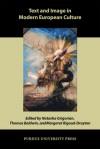Text and Image in Modern European Culture - Natasha Grigorian, Thomas Baldwin, Margaret Rigaud-Drayton