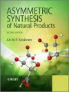 Asymmetric Synthesis of Natural Products - Ari Koskinen
