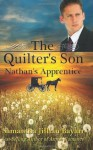 The Quilter's Son: Book Three: Nathan's Apprentice - Samantha Jillian Bayarr