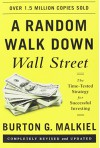 A Random Walk Down Wall Street: The Time-Tested Strategy for Successful Investing (Eleventh Edition) - Burton G. Malkiel