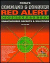 Command & Conquer: Red Alert - Counterstrike: Unauthorized Secrets and Solutions (Secrets of the Games Series.) - Joe Grant Bell
