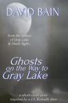 Ghosts on the Way to Gray Lake (Green River) - David Bain