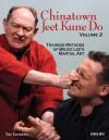 Chinatown Jeet Kune Do, Volume 2: Training Methods of Bruce Lee's Martial Art - Tim Tackett