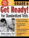 Get Ready! for Standardized Tests: Grade 6 - Shirley Vickery, Carol Turkington
