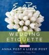 Emily Post's Wedding Etiquette, 6e - Anna Post