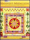 Mariner's Medallion Using Foundation-Paper Piecing - M'Liss Rae Hawley, Laurel Strand, Brent Kane