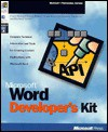 Word Developer's Kit: Complete Technical Information and Tools for Creating Custom Applications With Microsoft Word - Microsoft Corporation, Microsoft Press