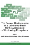 The Eastern Mediterranean as a Laboratory Basin for the Assessment of Contrasting Ecosystems - Paola Malanotte-Rizzoli, Valery N. Eremeev