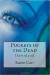 Pockets of the Dead - Karen Carr