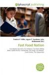Fast Food Nation - Agnes F. Vandome, John McBrewster, Sam B Miller II