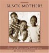 Black Mothers: Songs of Praise and Celebration - Kristin Clark Taylor