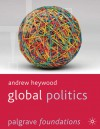 Global Politics - Andrew Heywood