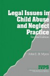 Legal Issues in Child Abuse and Neglect Practice (Interpersonal Violence: The Practice Series) - John E.B. Myers