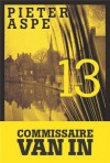 13 (Une enquête du commissaire Van In, #13) - Pieter Aspe