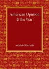 American Opinion and the War: The Rede Lecture 1942 - Archibald MacLeish