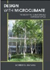 Design With Microclimate: The Secret to Comfortable Outdoor Space - Robert K. Brown