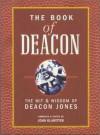 The Book of Deacon: The Wit & Wisdom of Deacon Jones - Deacon Jones, John Klawitter