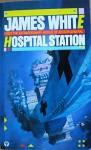 Hospital Station (Orbit Books) - JAMES WHITE