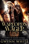 Warlord's Wager: Book Two in the Crown of Blood Series - Gwynn White