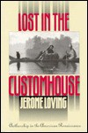Lost in the Customhouse: Authorship in the American Renaissance - Jerome Loving