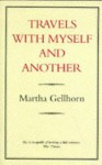 Travels With Myself and Another by Gellhorn, Martha (1984) Paperback - Martha Gellhorn