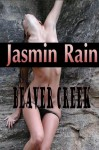 Beaver Creek- Hardcore M/f Seduction/Beaver Orgy Penetration Erotica - Jasmin Rain
