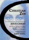 Christian Zen: The Essential Teachings of Jesus Christ - Robert Powell