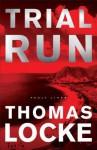 Trial Run - Thomas Locke