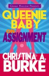 Queenie Baby: On Assignment - Christina A. Burke