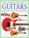 The Illustrated Directory of Guitars: A Collector's Guide to Over 300 Instruments, From Early Acoustic to the Latest Electrics - Nick Freeth