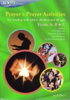 Prayer and Prayer Activities: for worship with adults, children and all ages - Gill Ambrose, Maureen Baldwin, Jean Harrison, Pam Macnaughton