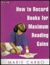 How to Record Books for Maximum Reading Gains - Marie Carbo