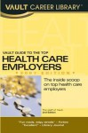 Vault Guide to the Top Health Care Employers - Vault Editors