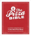 The Pizza Bible: The World's Favorite Pizza Styles, from Neapolitan, Deep-Dish, Wood-Fired, Sicilian, Calzones and Focaccia to New York, New Haven, Detroit, and more - Tony Gemignani