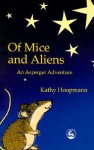 Of Mice and Aliens: An Asperger Adventure (Asperger Adventures) - Kathy Hoopmann