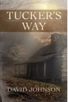 Tucker's Way (The Tucker Series) - David Johnson