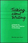Talking About Writing: A Guide For Tutor And Teacher Conferences - Beverly Lyon Clark