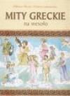 Mity greckie na wesoło - Elżbieta Olczak